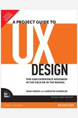 A Project Guide to UX Design: For user experience designers in the field or in the making Paperback