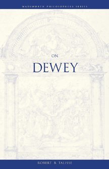 On Dewey (Wadsworth Philosophers Series)