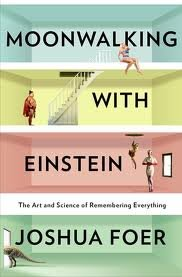 Download Moonwalking with Einstein: The Art and Science of Remembering Everything Publisher: Penguin Press HC, The pdf