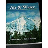 Air and Water : An Introduction to the Atmosphere and the Hydrosphere, Martin, Walter E. and Nunnally, Nelson, 0787277436