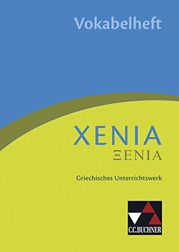 Xenia / Griechisches Unterrichtswerk: Xenia / Xenia Vokabelheft: Griechisches Unterrichtswerk