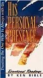 His Personal Presence, Ken Bible, 1882854004