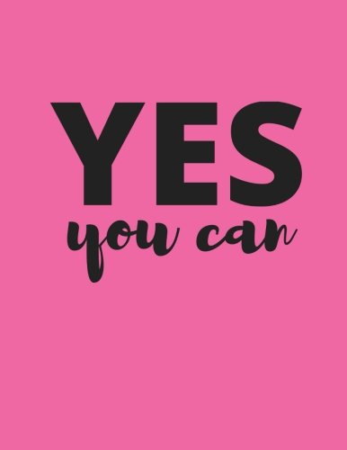 Download Yes You Can: Hot Pink, 100 Lined Pages, Notebook, Journal, Diary (Large, 8.5 x 11 in.) (Motivational Notebooks) pdf epub