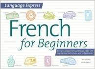 Varaa ladattavia ohjelmia ilmaiseksi Language Express: French for Beginners 1435138279 in Finnish PDF DJVU