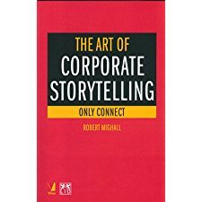 Read Online The Art of Corporate Storytelling: Only Connect pdf epub