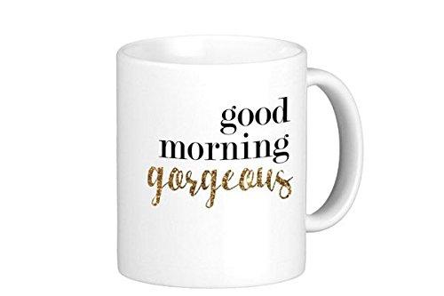 Oh, Susannah Good Morning Gorgeous Mug - 11oz Coffee Mug Gifts for Her Valentines Day Mug