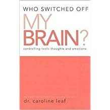 Who Switched Off My Brain? Controlling Toxic Thoughts and Emotions