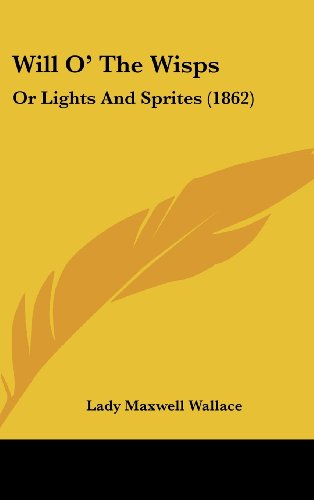 Will O' The Wisps: Or Lights And Sprites (1862)