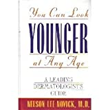 You Can Look Younger at Any Age, Nelson L. Novick, 0805039716