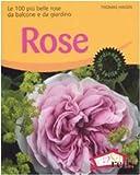 Image de Rose. Le 100 più belle rose da balcone e da giardino
