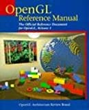 Opengl Reference Manual: The Official Reference Document for Opengl, Release 1 (OTL)