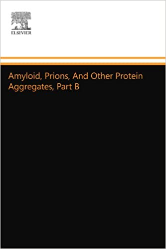 Amyloid, Prions, And Other Protein Aggregates, Part B: Volume 412