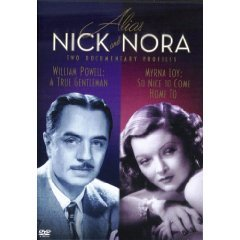 Alias Nick and Nora - Two Documentary Profiles (William Powell: A True Gentleman / Myrna Loy: So Nice to Come Home to)