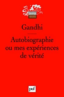 Autobiographie ou mes expériences de vérité par Gandhi