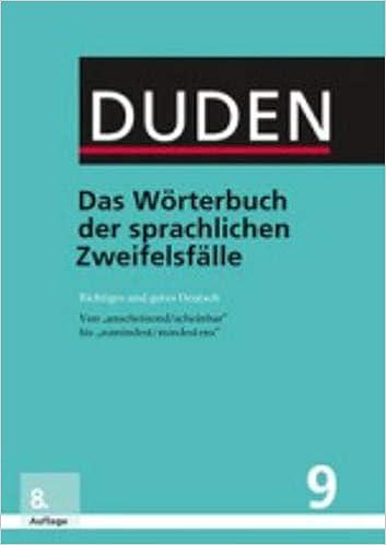Das Wörterbuch Der Sprachlichen Zweifelsfälle Richtiges Und Gutes
