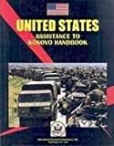 Us Assistance to Kosovo Handbook, IBP USA Staff, 1433054752