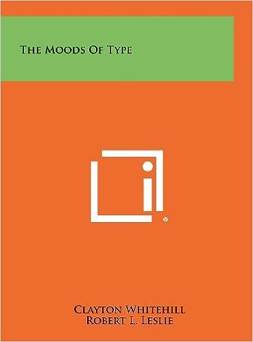 The Moods Of Type Whitehill Clayton Leslie Robert L 9781258333515 Books