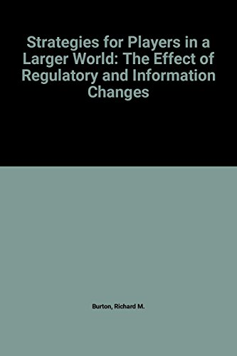 Strategies for Players in a Larger World: The Effect of Regulatory and Information Changes