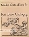 img - for Standard Citation Forms for Published Bibliographies and Catalogs Used in Rare Book Cataloging book / textbook / text book