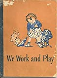 img - for WE WORK AND PLAY book / textbook / text book