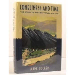 Loneliness and Time: British Travel Writing in the Twentieth Century