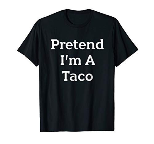 Pretend I'm A Taco Costume Funny Halloween Party T-Shirt