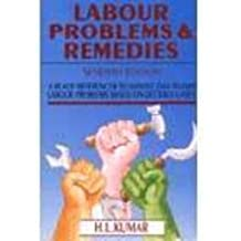 Labour Problems and Remedies (A Ready Referencer to Handle Day to Day Labour Problems)