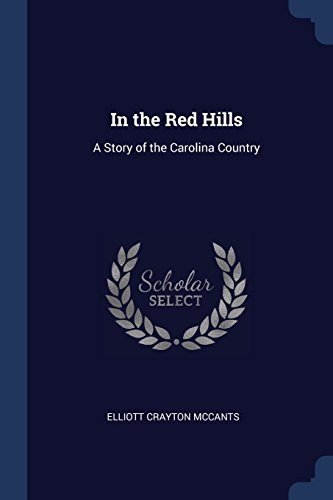 In the Red Hills: A Story of the Carolina Country