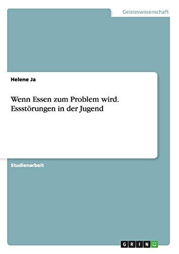 Wenn Essen zum Problem wird. Essstörungen in der Jugend (German Edition)
