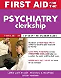 First Aid for the Psychiatry Clerkship (First Aid Series) 3th (third) edition