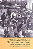 img - for Women, Gender, and Transnational Lives: Italian Workers of the World (Studies in Gender and History) book / textbook / text book