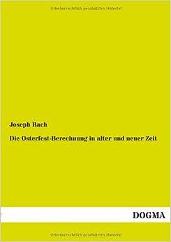 Book Die Osterfest-Berechnung in Alter Und Neuer Zeit