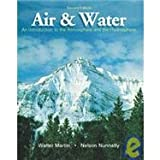 Air and Water : An Introduction to the Atmosphere and the Hydrosphere, Martin, Walter E. and Nunnally, Nelson, 0757502474
