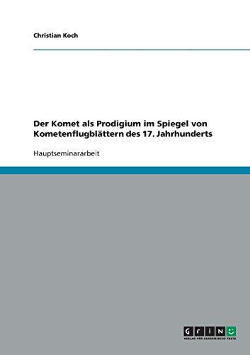Der Komet als Prodigium im Spiegel von Kometenflugblättern des 17. Jahrhunderts (German Edition)