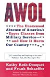 Awol Th Unexcused Absence of America's Upper Classes from Military- & How It Hurts Our Country (Paperback, 2007)