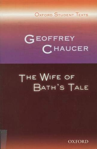 Geoffrey Chaucer: The Wife of Bath's Tale (Oxford Student Texts)