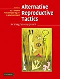 Alternative Reproductive Tactics: An Integrative Approach