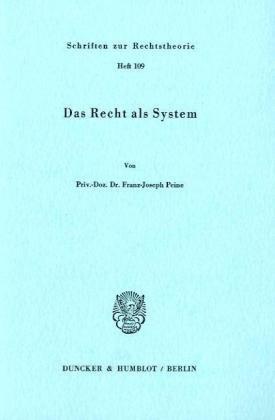 Das Recht als System (Schriften zur Rechtstheorie) (German Edition)