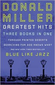 Donald Miller Greatest Hits (Three books in One)
