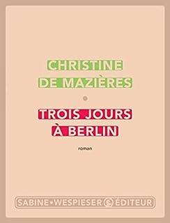 Trois jours à Berlin, Mazières, Christine de