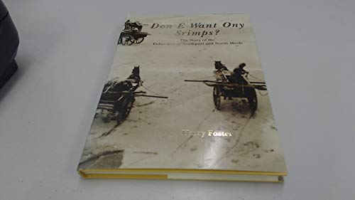 (Don E Want Ony Srimps?: Story of the Fishermen of Southport and North Meols)