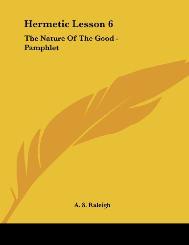 (Hermetic Lesson 6: The Nature Of The Good -)