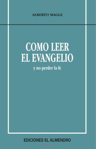 Cómo Leer El Evangelio... Y No Perder La Fé (En Torno Al Nervo Testamento) (Spanish Edition) by Ediciones El Almendro de Córdoba