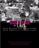 becoming-a-chef-with-recipes-and-reflections-from-americas-leading-chefs-hospitality-travel-tourism