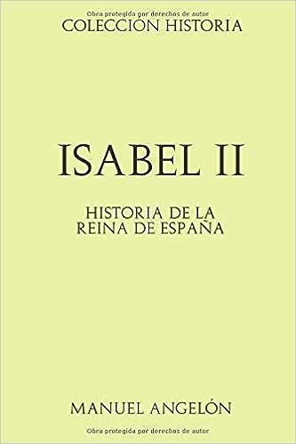 Colección Historia: Isabel II: Historia de la Reina de España ...