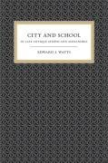 City and School in Late Antique Athens and Alexandria (Transformation of the Classical Heritage) [Paperback] [2008] 1 Ed. Dr. Edward Watts PDF
