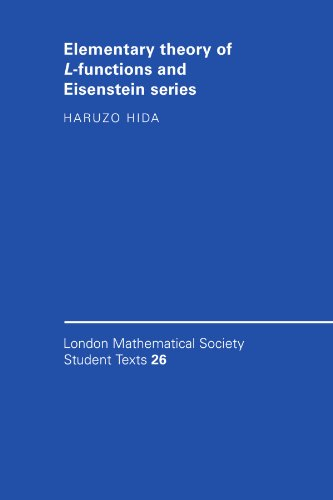 Elementary Theory of L-functions and Eisenstein Series (London Mathematical Society Student Texts) (Functions Of The Press In The Society)