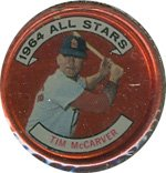 Louis Coin St (1964 Topps Metal Coins (Baseball) Card# 156 Tim McCarver of the St. Louis Cardinals NrMt Condition)