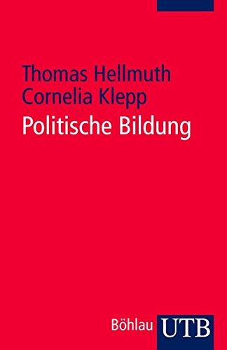 Politische Bildung: Geschichte - Modelle - Praxisbeispiele (Utb)