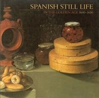 Spanish Still Life In The Golden Age 1600-1650
